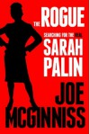 The Rogue: Searching for the Real Sarah Palin - Joe McGinniss
