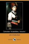 Canadian Notabilities, Volume I (Dodo Press) - John Charles Dent