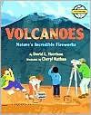 Volcanoes: Nature's Incredible Fireworks (Earth Works) - David L. Harrison