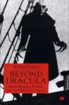 Beyond Dracula: Bram Stoker's Fiction and its Cultural Context - William Hughes, Ted Hughes
