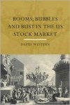 Booms, Bubbles and Bust in the US Stock Market - David Western