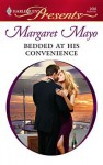 Bedded at His Convenience - Margaret Mayo