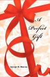 A Perfect Gift - George Monroe