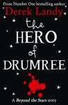 The Hero of Drumree: Beyond the Stars - Derek Landy, Alan Clarke