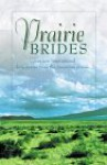 Prairie Brides: Four New Inspirational Love Stories from the American Prarie - JoAnn A. Grote