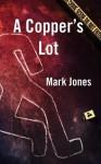 A Copper's Lot - Mark Jones