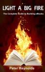 Light A Big Fire - Peter Reynolds