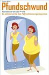 Pfundschwund - Abnehmen wie die Profis. So aktivieren Sie Ihre Fettverbrennungsmaschine - Thomas Müller, Irina Kopylez, Dr. Thomas Vandrée
