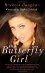The Butterfly Girl - Racheal Baughan, Trisha Goddard