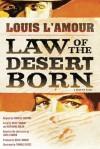 Law of the Desert Born - Louis L'Amour