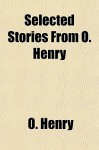 Selected Stories from O. Henry - O. Henry