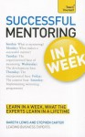 Successful Mentoring in a Week a Teach Yourself Guide - Gareth Lewis