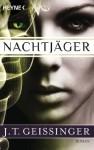 Nachtjäger: Nachtjäger 1 (German Edition) - J.T. Geissinger, Franziska Heel