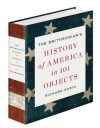 The Smithsonian's History of America in 101 Objects - Richard Kurin
