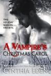 A Vampire's Christmas Carol - Cynthia Eden