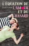 L'équation de l'amour et du hasard (Bloom) (French Edition) - Jennifer E. Smith, Frédérique le Boucher