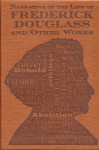 Narrative of the Life of Frederick Douglass and Other Works - Frederick Douglass