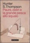 Paure, deliri e la grande pesca allo squalo - Hunter S. Thompson, Paolo Falcone