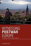 Witnessing Postwar Europe: The Personal History of an American Abroad - Allan Mitchell