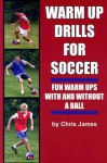 Warm Up Drills For Soccer - Chris James