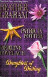 Daughters of Destiny (Rides a Hero/Seize the Fire/Sweet Song of Love) - Heather Graham, Merline Lovelace, Patricia Potter