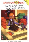 Willimena Rules!: How to Lose Your Cookie Money - Book #3 - Valerie Wilson Wesley, Maryn Roos
