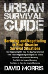 Bartering And Negotiating in Post-Disaster Survival Situations - David Morris