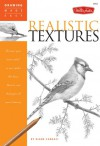 """Realistic Textures: Discover your """"inner artist"""" as you explore the basic theories and techniques of pencil drawing - Diane Cardaci"""