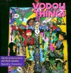 Vodou Things: The Art of Pierrot Barra and Marie Cassaise - Donald J. Cosentino