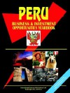 Peru Business and Investment Opportunities Yearbook - USA International Business Publications, USA International Business Publications