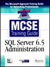 Microtech Usa Mc Se Training Guide: Sql Server 6.5 Administration - Brad McGehee, Chris Miller