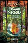 Strange Seed - T.M. Wright, Jack Ketchum, Rick Sardinha