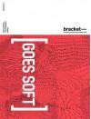 Goes Soft: Bracket 2 - Neeraj Bhatia, Lola Sheppard