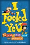 I Fooled You: Ten Stories of Tricks, Jokes and Switcheroos - Johanna Hurwitz, Tim Nihoff, Carmela Martino
