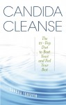 Candida Cleanse: The 21-Day Diet to Beat Yeast and Feel Your Best - Sondra Forsyth