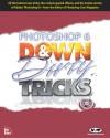 Photoshop 6 Down & Dirty Tricks - Scott Kelby