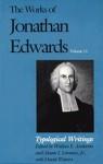 The Works of Jonathan Edwards, Vol. 11: Volume 11: Typological Writings - Jonathan Edwards, Wallace E. Anderson, Mason Lowance, David Watters
