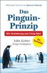 Das Pinguin Prinzip: Wie Veränderung Zum Erfolg Führt - John P. Kotter, Holger Rathgeber, Harald Stadler