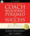 Coach Wooden's Pyramid of Success: Building Blocks for a Better Life (Audio) - John Wooden, Jay Carty, Sean Runnette