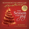 Mannheim Steamroller Christmas: The Season for Joy [With CD] - Chip (Mannheim Steamroller) Davis