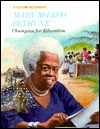 Mary McLeod Bethune: Champion for Education - Carol Greene