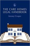 The Care of Homes Legal Handbook: - Jeremy Cooper