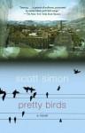 Pretty Birds - Scott Simon