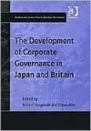 The Development of Corporate Governance in Japan and Britain - Robert Fitzgerald, Etsuo Abe