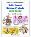 Split Second Science Projects With Speed: How Fast Does It Go? - Robert Gardner, Tom LaBaff