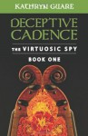 Deceptive Cadence (The Virtuosic Spy, #1) - Kathryn Guare