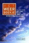 Het weerboekje Alles over wolken, weer, wind en weersvoorspellingen - Storm Dunlop, Chiel van Soelen, Pieter van der Veen