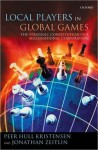 Local Players in Global Games: The Strategic Constitution of a Multinational Corporation - Peer Hull Kristensen, Jonathan Zeitlin
