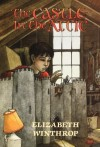 The Castle in the Attic - Elizabeth Winthrop, Trina Schart Hyman