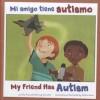 Mi Amigo Tiene Autismo/My Friend Has Autism - Amanda Doering Tourville